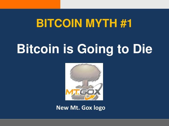 BITCOIN MYTH #1