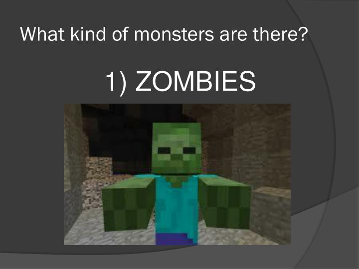 What kind of monsters are there?