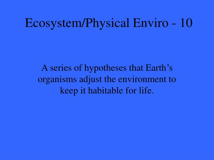 Ecosystem physical enviro 10