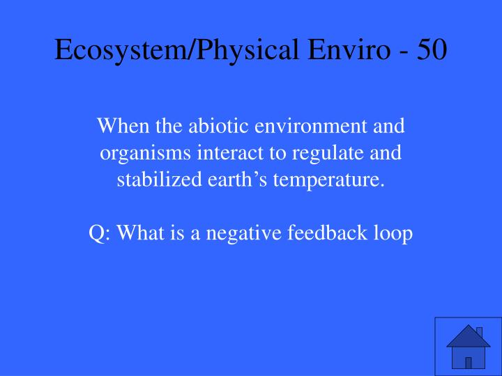 Ecosystem/Physical Enviro - 50