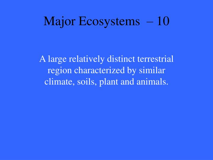 Major Ecosystems  – 10