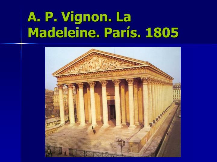 A. P. Vignon. La Madeleine. París. 1805