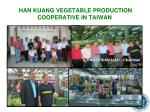 han kuang vegetable production cooperative in taiwan