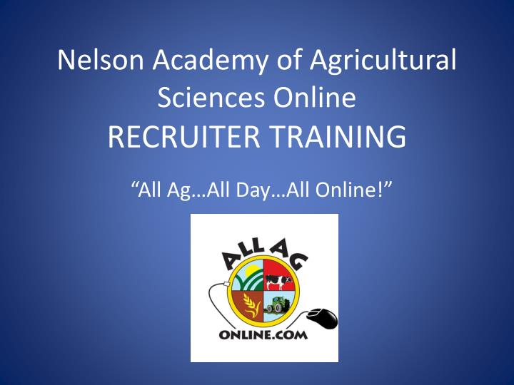 Nelson academy of agricultural sciences online recruiter training