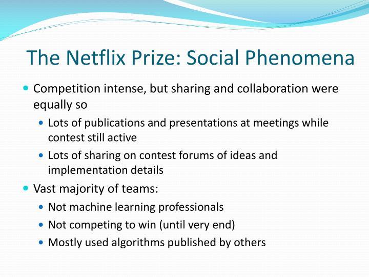 The Netflix Prize: Social Phenomena