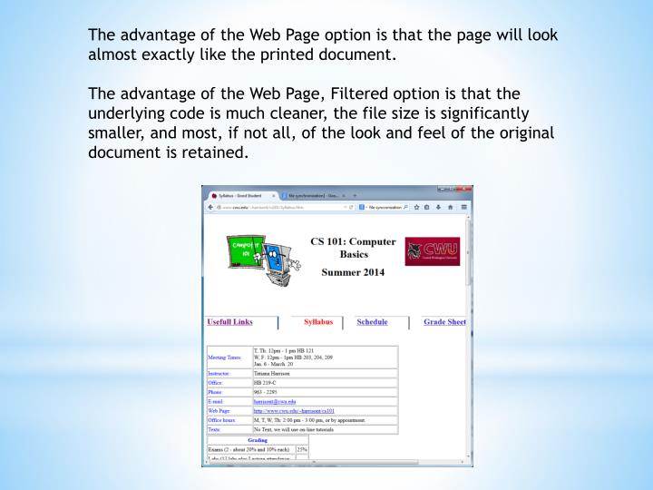 The advantage of the Web Page option is that the page will look almost exactly like the printed document.