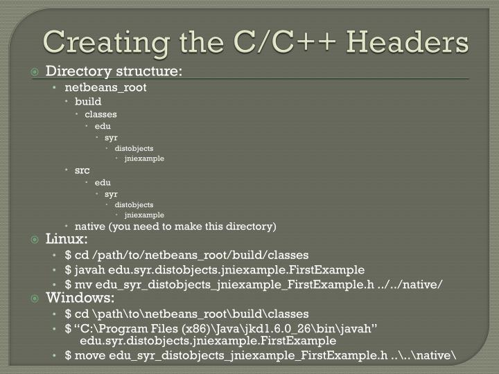Creating the C/C++ Headers