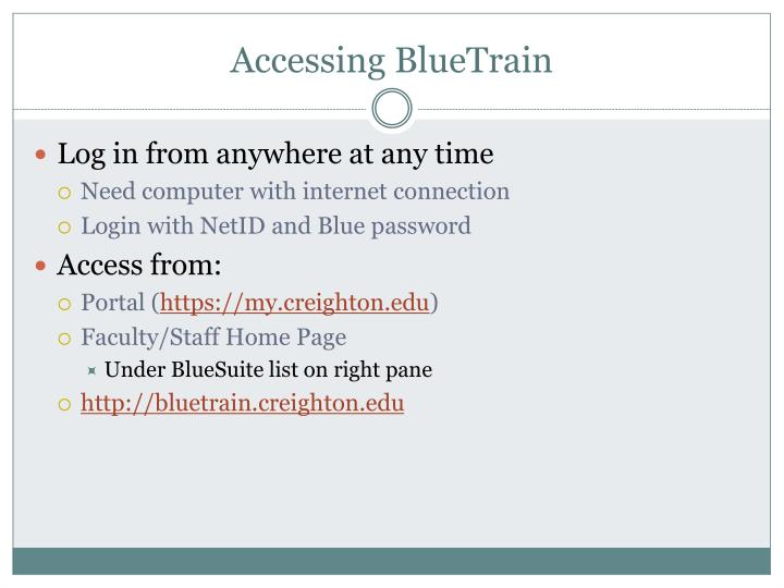 Accessing BlueTrain
