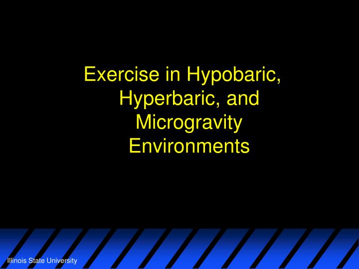 Exercise in hypobaric hyperbaric and microgravity environments