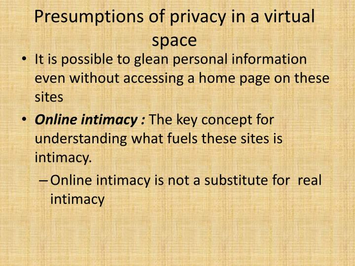 Presumptions of privacy in a virtual space
