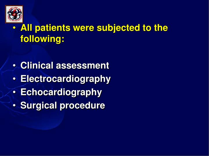 All patients were subjected to the following: