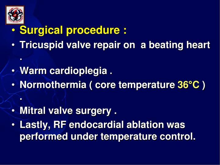 Surgical procedure :