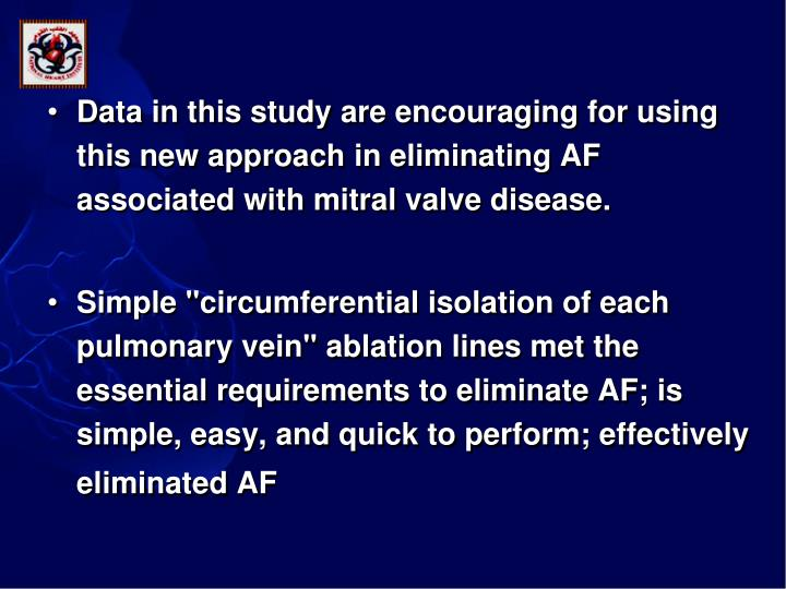 Data in this study are encouraging for using this new approach in eliminating AF associated with mitral valve disease.