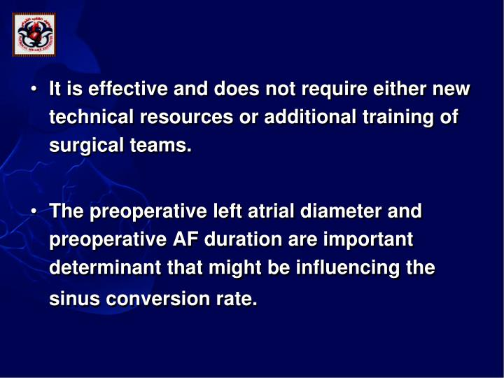 It is effective and does not require either new technical resources or additional training of surgical teams.