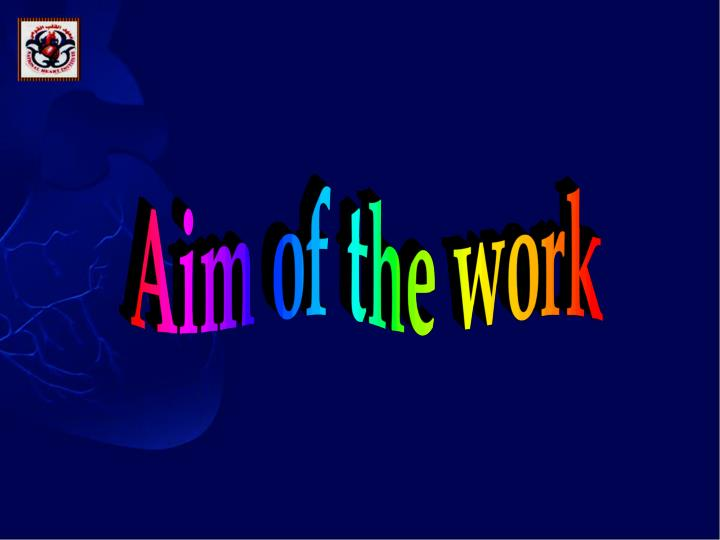 Aim of the work