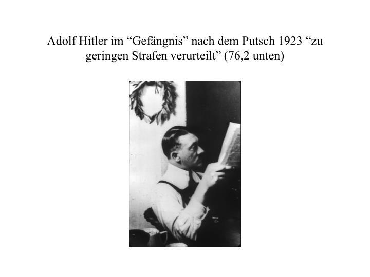 """Adolf Hitler im """"Gefängnis"""" nach dem Putsch 1923 """"zu geringen Strafen verurteilt"""" (76,2 unten)"""