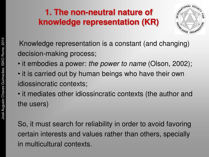 1. The non-neutral nature of knowledge representation (KR)