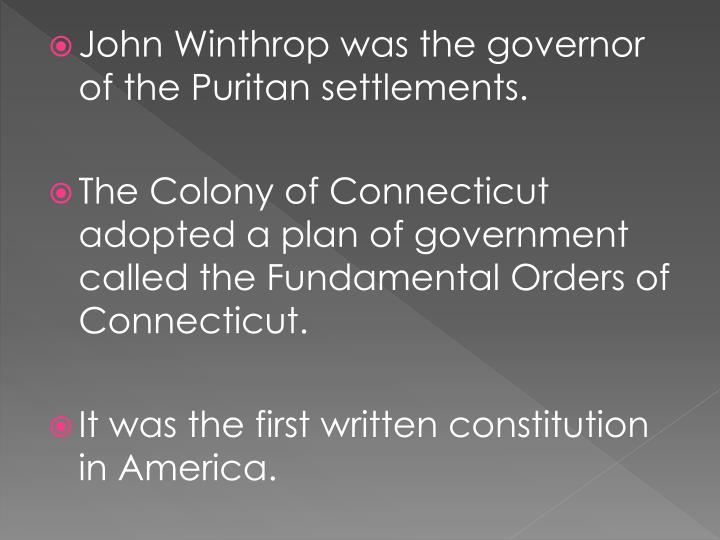 John Winthrop was the governor of the Puritan settlements.