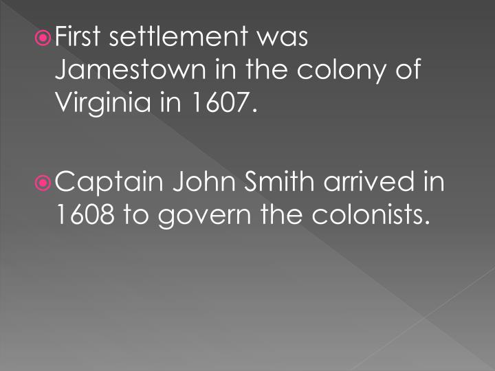 First settlement was Jamestown in the colony