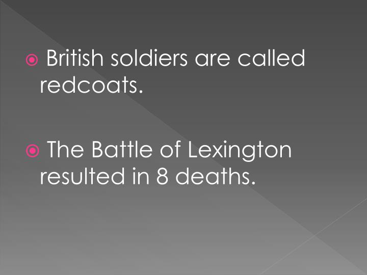 British soldiers are called redcoats.