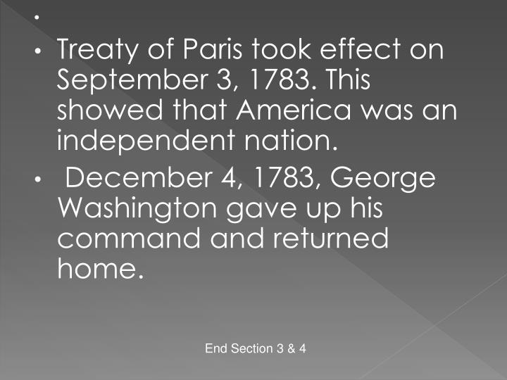 Treaty of Paris took effect on    September 3, 1783. This showed that America was an independent nation.