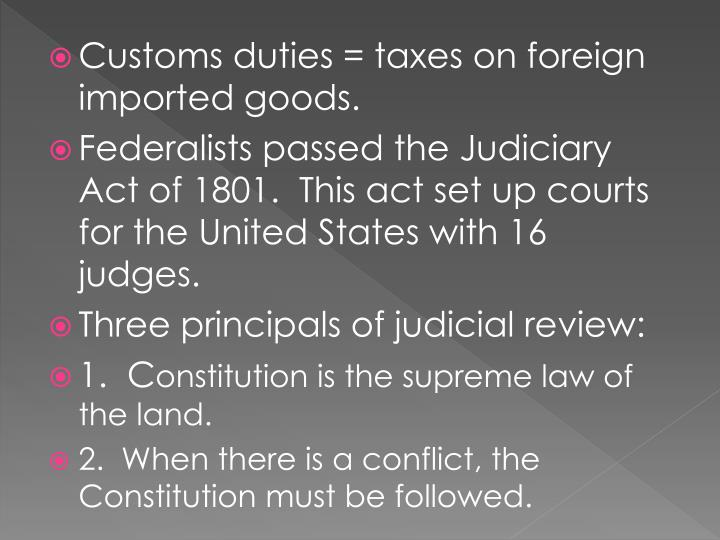 Customs duties = taxes on foreign imported goods.