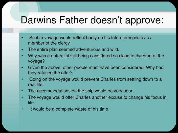 Darwins Father doesn't approve: