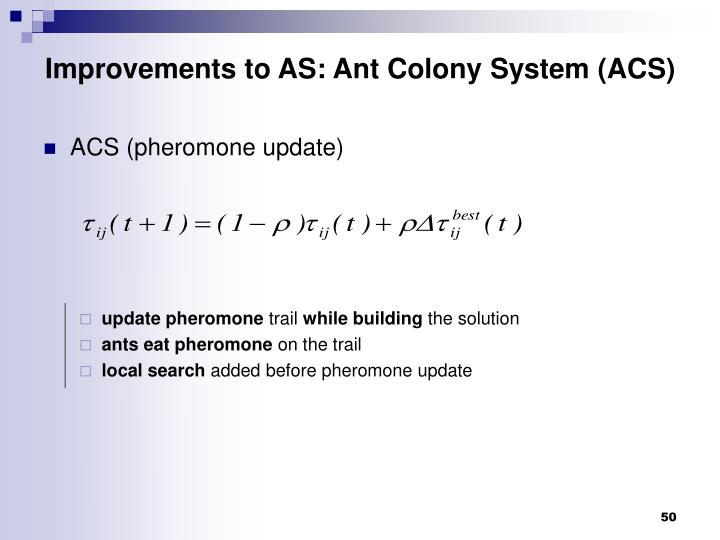 Improvements to AS: Ant Colony System (ACS)