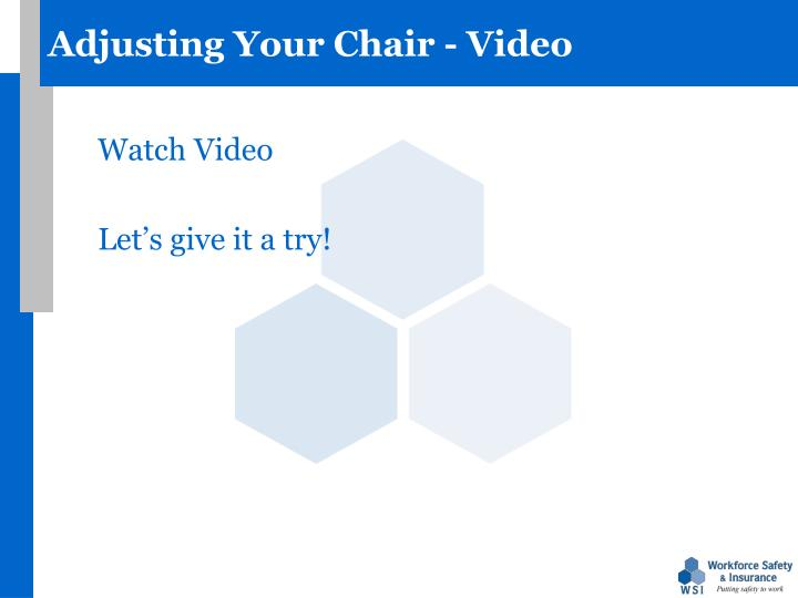 Adjusting Your Chair - Video