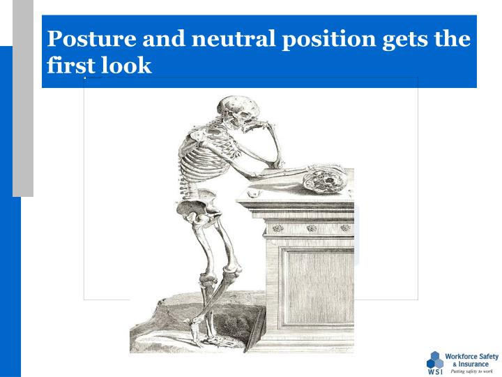 Posture and neutral position gets the first look