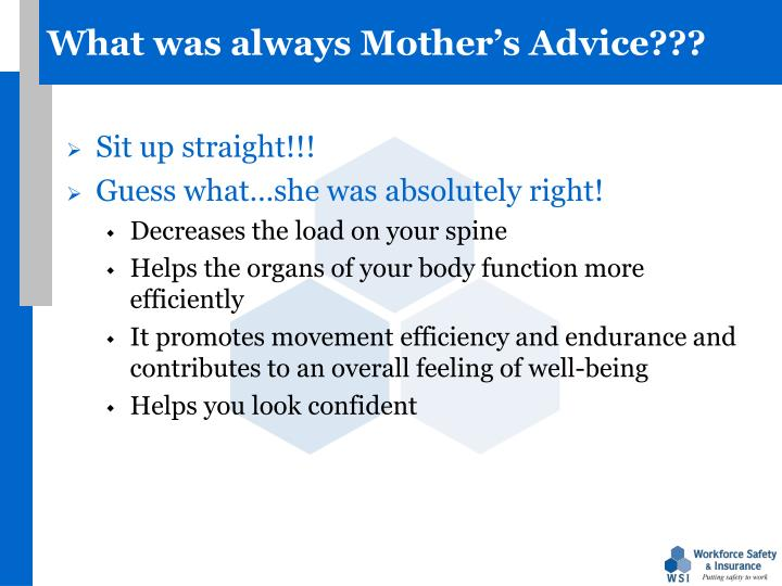 What was always Mother's Advice???