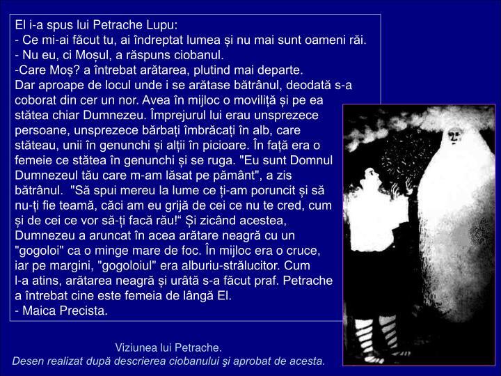 El i-a spus lui Petrache Lupu: