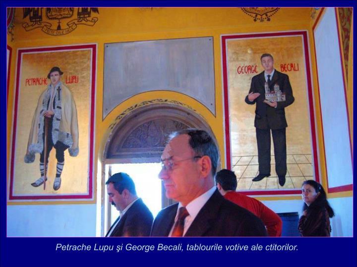 Petrache Lupu i George Becali, tablourile votive ale ctitorilor.