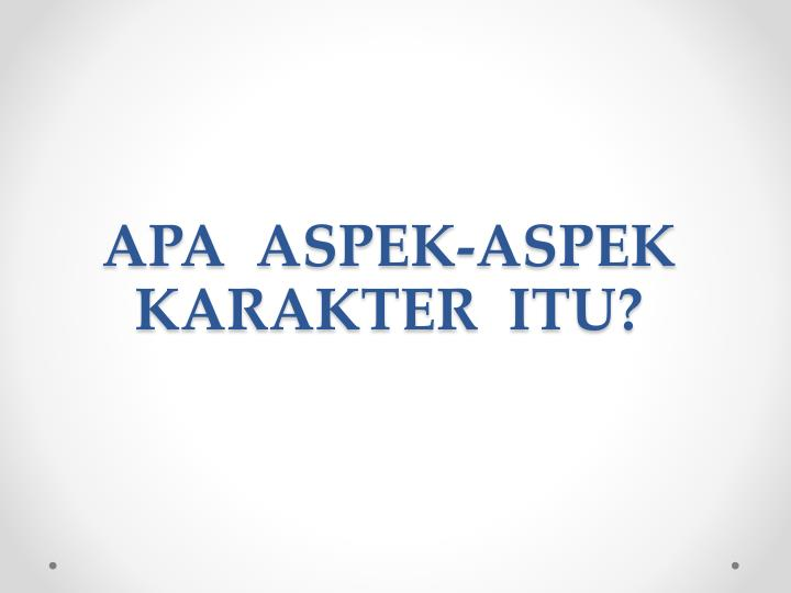 APA  ASPEK-ASPEK