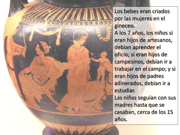 Los bebes eran criados por las mujeres en el gineceo.