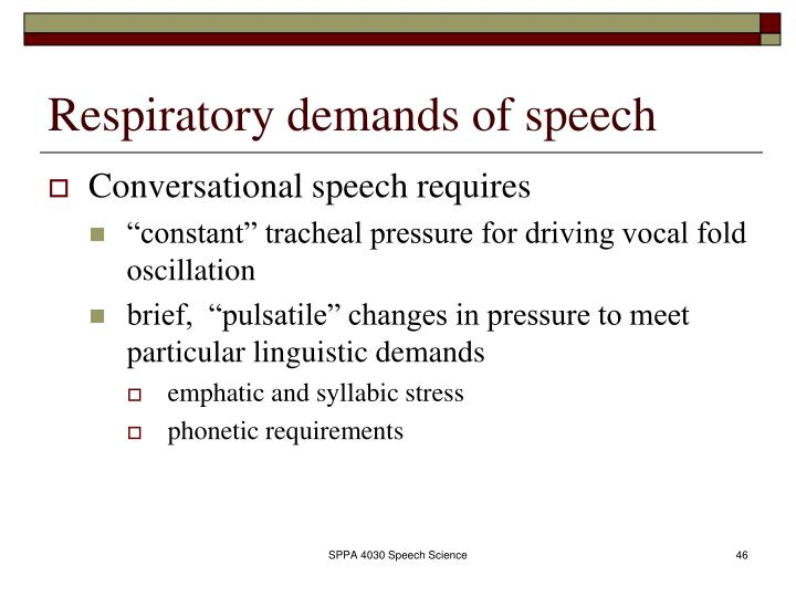 Respiratory demands of speech