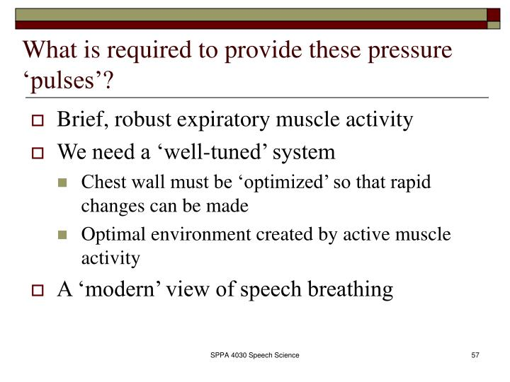 What is required to provide these pressure 'pulses'?