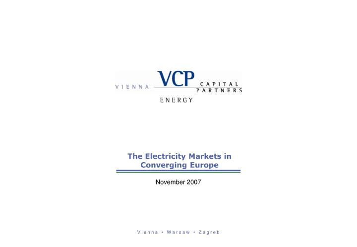 The Electricity Markets in Converging Europe