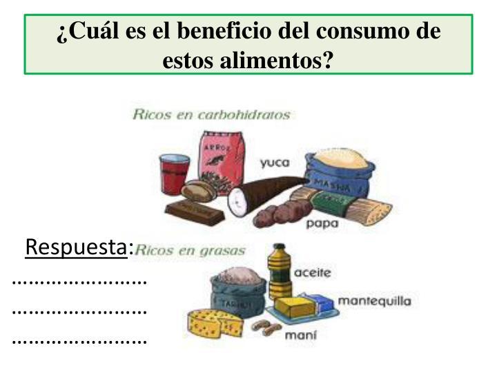 ¿Cuál es el beneficio del consumo de estos alimentos?