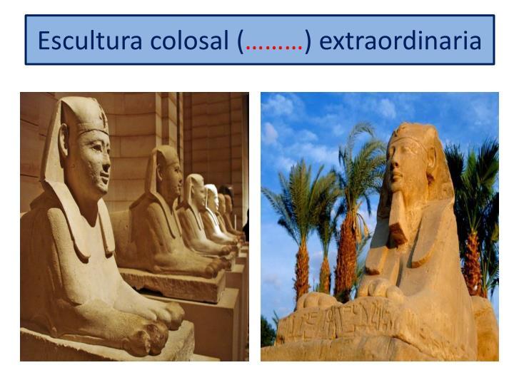Escultura colosal (
