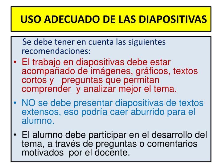 USO ADECUADO DE LAS DIAPOSITIVAS