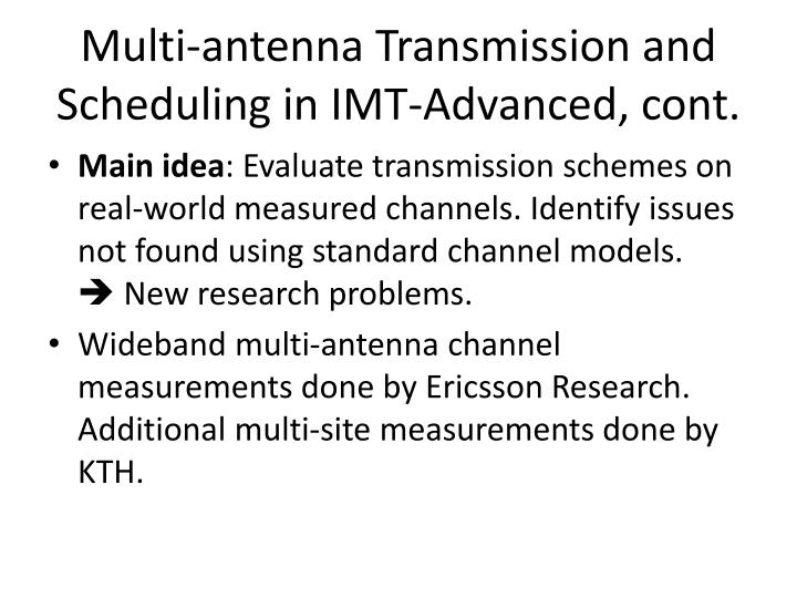 Multi-antenna Transmission and Scheduling in IMT-Advanced, cont.