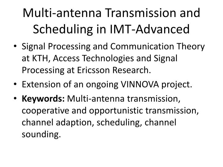 Multi-antenna Transmission and Scheduling in IMT-Advanced