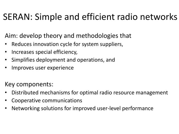 SERAN: Simple and efficient radio networks