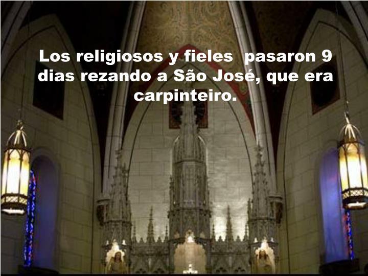Los religiosos y fieles  pasaron 9 dias rezando a São José, que era carpinteiro.