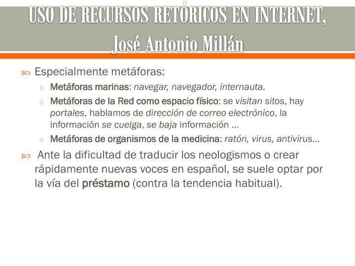 USO DE RECURSOS RETÓRICOS EN INTERNET, José Antonio Millán