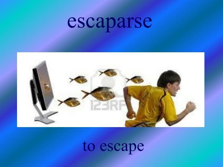 escaparse