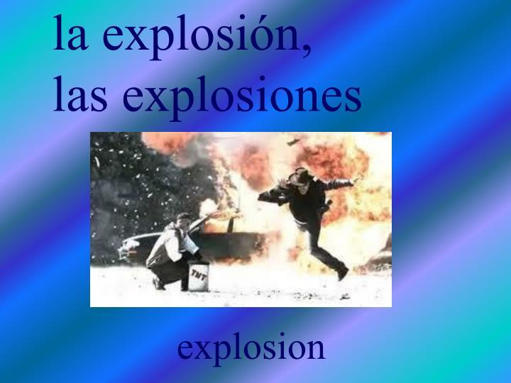 la explosión,