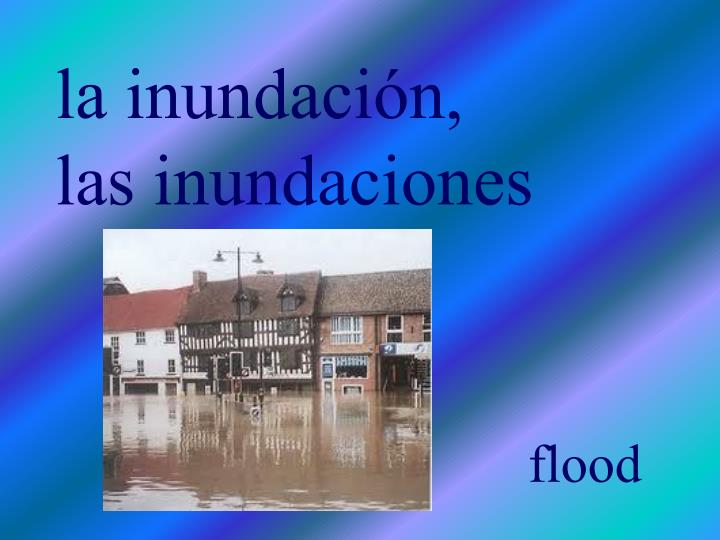 la inundación,
