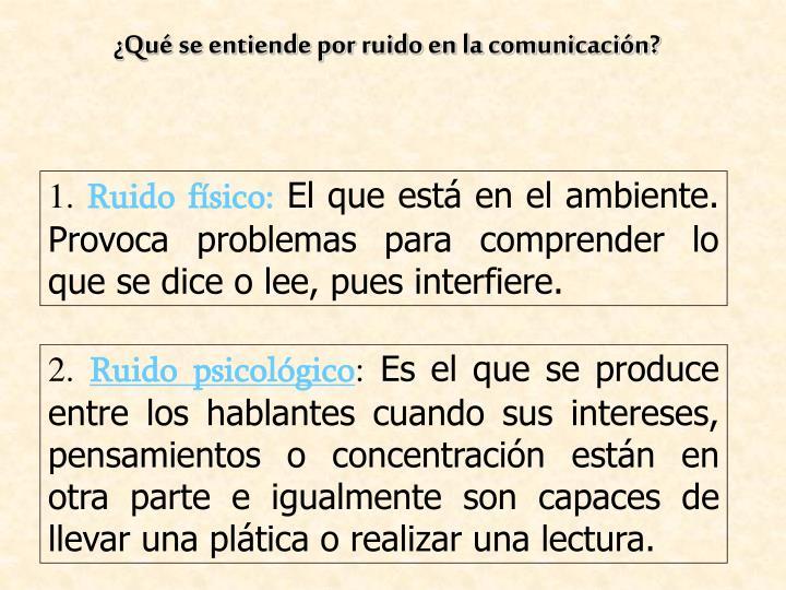 ¿Qué se entiende por ruido en la comunicación?